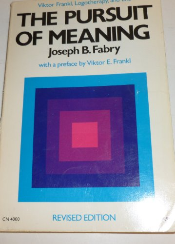 9780062503022: The Pursuit of Meaning: Viktor Frankl, Logotherapy, and Life