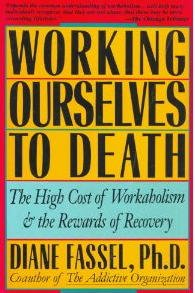 9780062503039: Working Ourselves to Death: The High Cost of Workaholism, the Rewards of Recovery