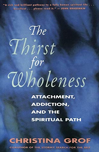 9780062503152: The Thirst for Wholeness: Attachment, Addiction and the Spiritual Path