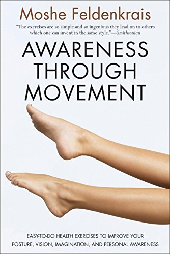 9780062503220: Awareness through Movement: Easy-to-Do Health Exercises to Improve Your Posture, Vision, Imagination, and Personal Awareness