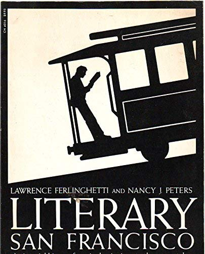 Literary San Francisco: A Pictorial History from its Beginnings to the Present Day (006250326X) by Lawrence Ferlinghetti; Nancy J. Peters