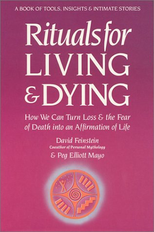 9780062503299: Rituals for Living and Dying: From Life's Wounds to Spiritual Awakening