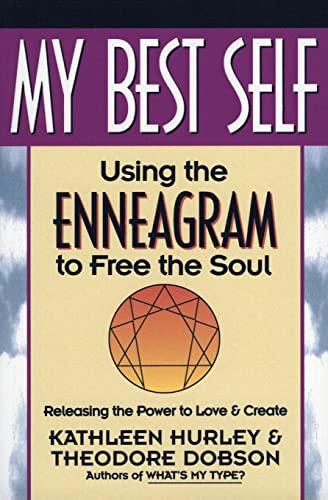 My Best Self: Using the Enneagram to Free the Soul: Hurley, Kathleen V.