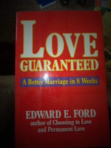 9780062503442: Love Guaranteed: A Better Marriage in Eight Weeks