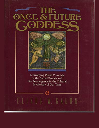 9780062503466: The Once and Future Goddess: A Symbol For Our Time