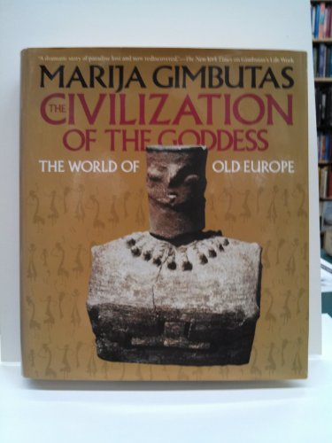 9780062503688: The Civilization of the Goddess: The World of Old Europe