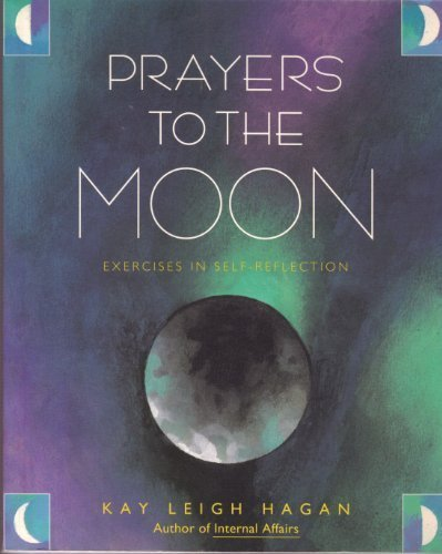 9780062503787: Prayers to the Moon: Exercises in Self-Reflection