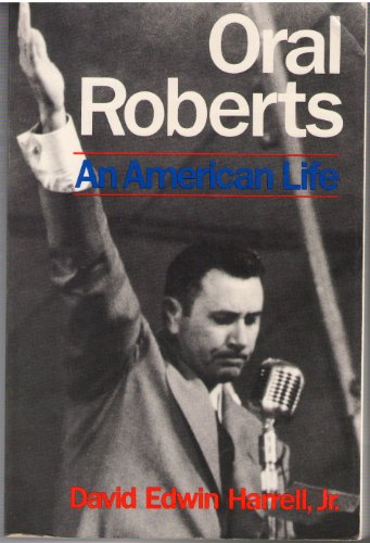 9780062503817: Oral Roberts: An American Life