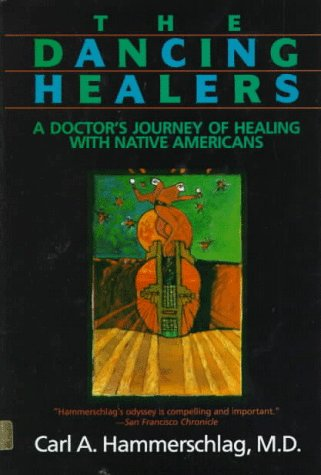 9780062503947: The Dancing Healers: A Doctor's Journey of Healing With Native Americans