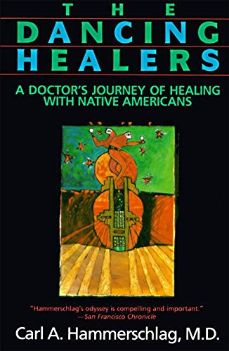 9780062503954: The Dancing Healers: A Doctor's Journey of Healing with Native Americans