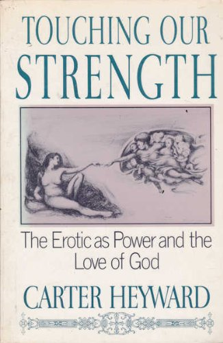 9780062503961: Touching Our Strength: The Erotic As Power and the Love of God