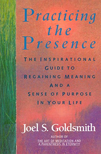 9780062503992: Practicing the Presence: The Inspirational Guide to Regaining Meaning and a Sense of Purpose in Your Life