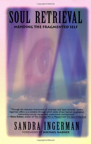 9780062504067: Soul Retrieval: Mending the Fragmented Self: Mending the Fragmented Self Through Shamanic Practice