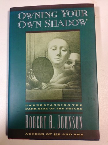 9780062504227: Owning Your Own Shadow: Understanding the Dark Side of the Psyche
