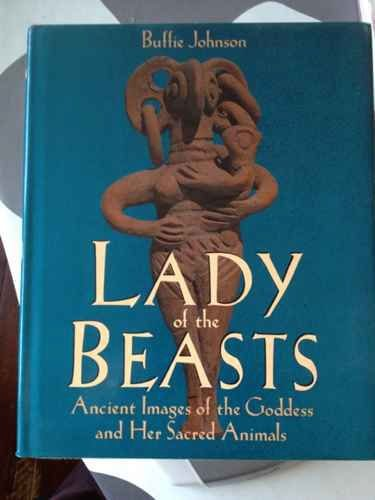 9780062504234: Lady of the Beasts: Ancient Images of the Goddess and Her Sacred Animals