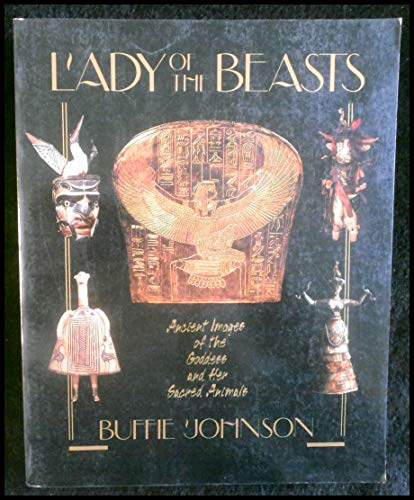 9780062504241: Lady of the Beasts: Ancient Images of the Goddess and Her Sacred Animals