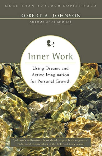 9780062504319: Inner Work: Using Dreams & Active Imagination for Personal Growth: Using Dreams and Active Imagination for Personal Growth