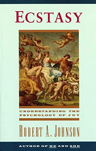 9780062504326: Ecstasy: Understanding the Psychology of Joy