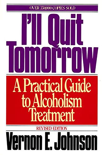 9780062504333: I'll Quit Tomorrow: A Practical Guide to Alcoholism Treatment