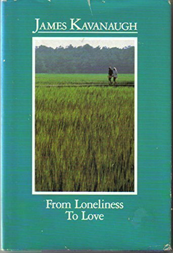 9780062504494: From Loneliness to Love