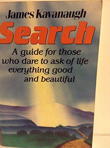 9780062504555: Search: A Guide for Those Who Dare to Ask of Life Everything Good and Beautiful
