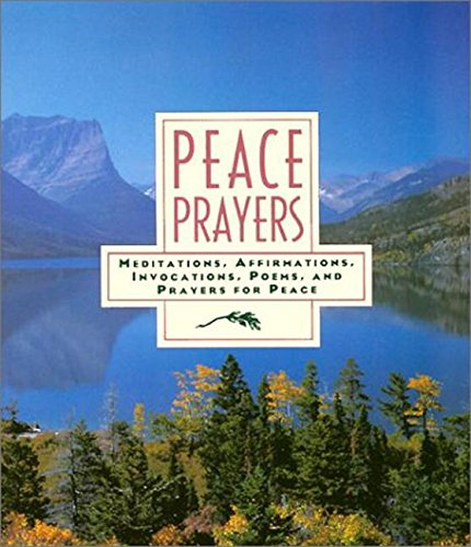 9780062504647: Peace Prayers: Meditations, Affirmations, Invocations, Poems, and Prayers for Peace