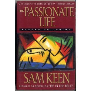 9780062504685: The Passionate Life: Stages of Loving
