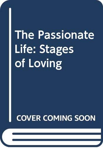 9780062504692: The Passionate Life: Stages of Loving