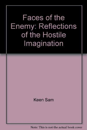 9780062504715: Faces of the enemy: Reflections of the hostile imagination