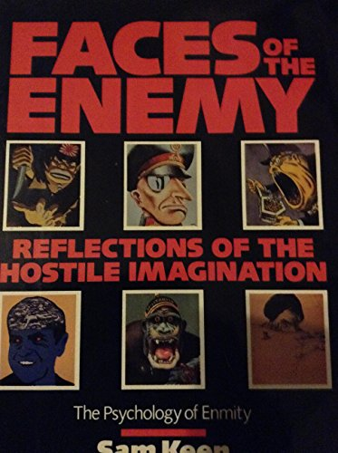 9780062504722: Faces of the Enemy: Reflections of the Hostile Imagination : The Psychology of Enmity