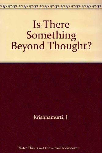 9780062504760: Is There Something Beyond Thought?