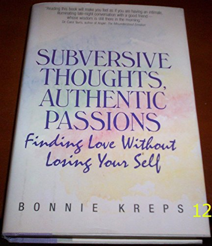9780062504838: Subversive Thoughts, Authentic Passions: Finding Love Without Losing Your Self