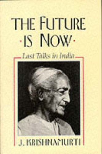 9780062504845: The Future Is Now: Last Talks in India