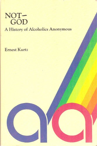 9780062504913: Not-God: A History of Alcoholics Anonymous