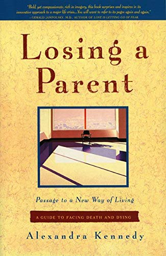 9780062504982: Losing a Parent: Passage to a New Way of Living - A Guide to Facing Death and Dying