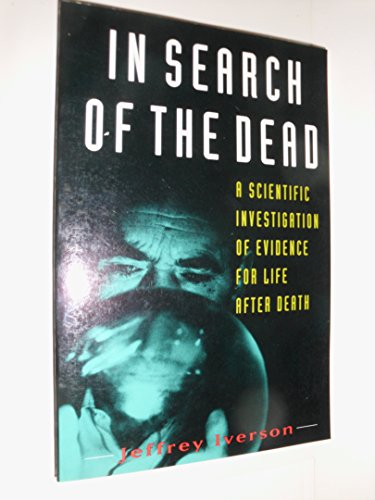9780062505064: In Search of the Dead: A Scientific Investigation of Evidence for Life After Death