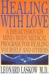9780062505132: Healing with Love: A Breakthrough Mind/Body Medical Program for Healing Yourself and Others