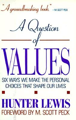 9780062505217: A question of values: Six ways we make the personal choices that shape our lives
