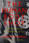 9780062505248: The Human Body Shop: The Engineering and Marketing of Life