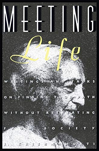9780062505262: Meeting Life: Writings and Talks on Finding Your Path Without Retreating from Society