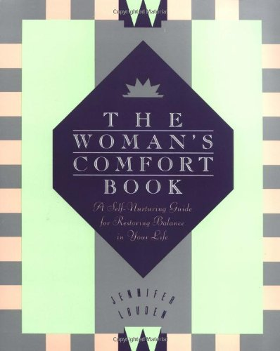 Woman's Comfort Book, The (0062505319) by Jennifer Louden