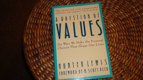 9780062505323: A Question of Values: Six Ways We Make the Personal Choices That Shape Our Lives