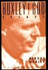 Huxley and God: Essays: Aldous Huxley