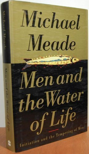 9780062505422: Men and the Water of Life: Initiation and the Tempering of Men