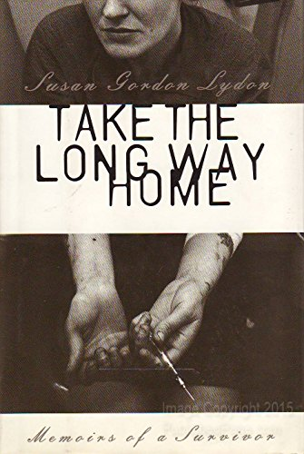 Take the Long Way Home: Memoirs of a Survivor: Lydon, Susan Gordon
