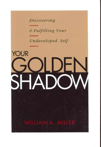 9780062505538: Your Golden Shadow: Discovering and Fulfilling Your Undeveloped Self
