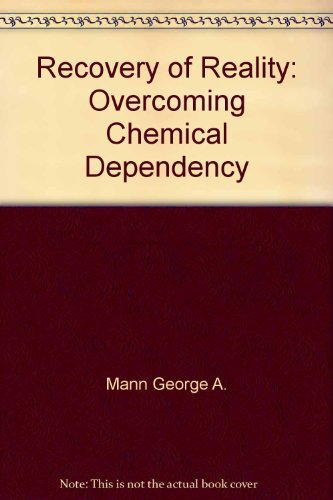 9780062505606: Recovery of reality: Overcoming chemical dependency