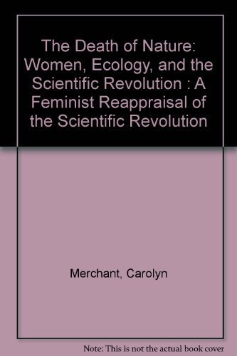 9780062505712: The Death of Nature: Women, Ecology, and the Scientific Revolution : A Feminist Reappraisal of the Scientific Revolution