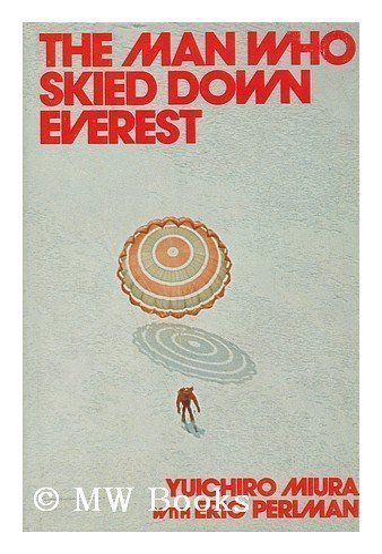 The Man Who Skied down Everest: Miura, Yuichiro;Perlman, Eric