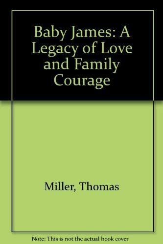 9780062505842: Baby James: A Legacy of Love and Family Courage